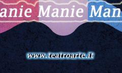"9° rassegna teatro poetico Nivul e Sogn: 2° appuntamento ""Manie ...manie"""